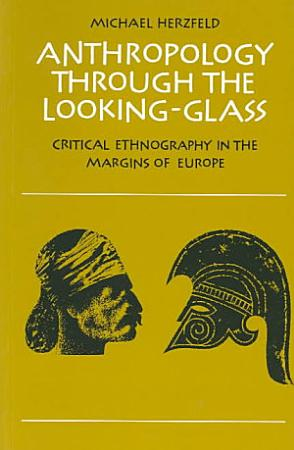 Anthropology Through the Looking Glass PDF