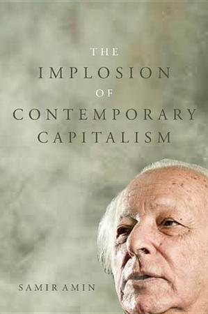 The Implosion of Contemporary Capitalism PDF