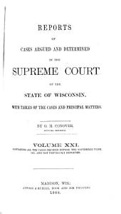 Wisconsin Reports: Cases Determined in the Supreme Court of Wisconsin, Volume 21