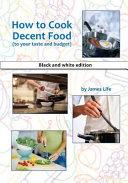 How To Cook Decent Food