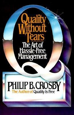 Quality Without Tears  The Art of Hassle Free Management PDF