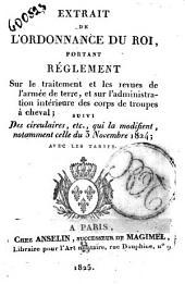 Extrait de l'ordonnance du roi, portant réglement sur ... l'administration ... de troupes à cheval; suivi des circulaires, etc., qui la modifient, notamment celle du 3 Novembre 1824; avec les tarifs