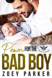Pawn for the Bad Boy: A Bad Boy Motorcycle Club Romance