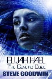 Elijah Hael - the Genetic Code