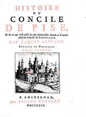 Histoire du Concile de Pise, et ce qui s'est passé de plus mémorable depuis ce Concile jusq'au Concile de Constance. Par Jaques Lenfant ... Tome premier [-second!: Volumes1à2