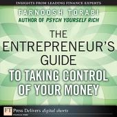 The Entrepreneur's Guide to Taking Control of Your Money