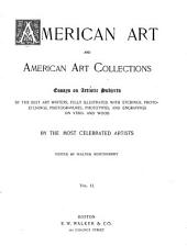American Art and American Art Collections: Essays on Artistic Subjects by the Best Art Writers, Volume 2