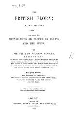 The British Flora  in two volumes  vol  1  comprising the Phaenogamous or flowering plants  and the Ferns     Third edition  with additions  etc PDF
