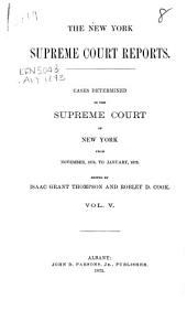 The New York Supreme Court Reports: Cases Determined in the Supreme Court of New York [1873-1875], Volume 5