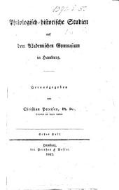 Philologisch-historische Studien auf dem akademischen Gymnasium in Hamburg. Herausgegeben von C. Petersen. Erstes Heft