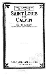 Great Christians of France: Saint Louis and Calvin