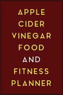 Apple Cider Vinegar Food And Fitness Planner Book PDF
