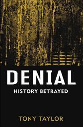 Denial: History Betrayed