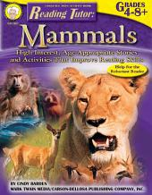 Reading Tutor, Grades 4 - 8: Mammals