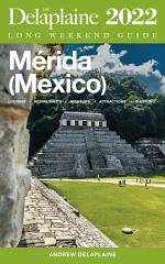 Merida (Mexico) - The Delaplaine 2022 Long Weekend Guide