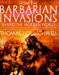 How The Barbarian Invasions Shaped The Modern World Book PDF