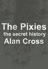 The Pixies: the secret history
