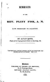 Memoir of the Rev. Pliny Fisk, A.M.: Late Missionary to Palestine