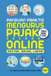 Panduan Praktis Mengurus Pajak Secara Online: Mudah dan Cepat Mengurus Pajak secara Online
