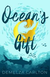 Ocean's Gift: Volume 1