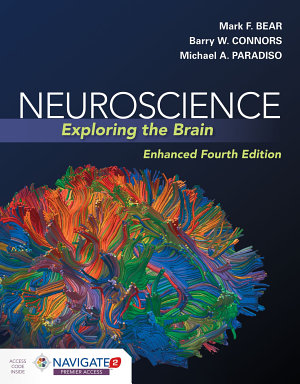 Neuroscience: Exploring the Brain, Enhanced Edition