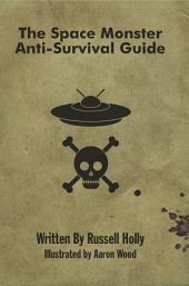 The Space Monster Anti-Survival Guide