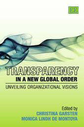 Transparency in a New Global Order: Unveiling Organizational Visions
