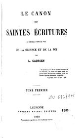Le canon des Saintes Ecritures: au double point de vue de la science et de la foi, Volume 1