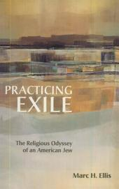 Practicing Exile: The Religious Odyssey of an American Jew