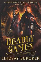 Deadly Games: The Emperor's Edge, Book 3