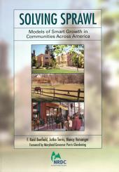 Solving Sprawl: Models Of Smart Growth In Communities Across America