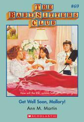 The Baby-Sitters Club #69: Get Well Soon Mallory