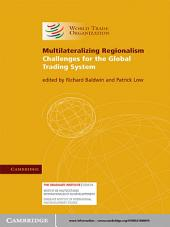 Multilateralizing Regionalism: Challenges for the Global Trading System
