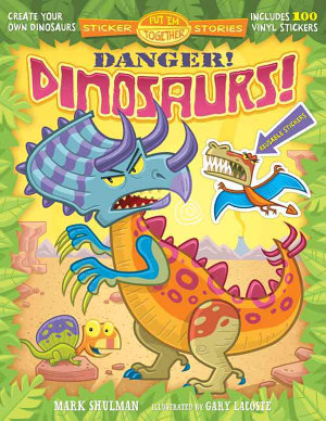 Put  Em Together Sticker Stories  Danger  Dinosaurs