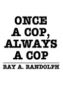 Once a Cop, Always a Cop