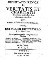 Dissertatio irenica de veritatis et charitatis in ecclesia Protestantium connubio