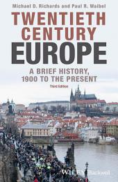 Twentieth-Century Europe: A Brief History, 1900 to the Present, Edition 3