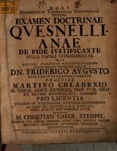 Diss. theol. inaug. sistens examen doctrinae Quesnellianae de fide iustificante, Bulla Papali condemnatae