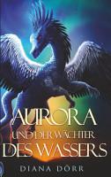 Aurora und der W  chter des Wassers PDF