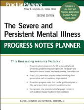 The Severe and Persistent Mental Illness Progress Notes Planner: Edition 2