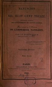 Manuscrit de mil huit cent treize: contenant le précis des événemens de cette année; pour servir à l'histoire de l'empereur Napoléon, Volume2