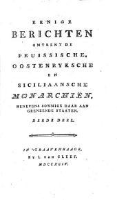 Eenige berichten omtrent de Pruissische, Oostenryksche en Siciliaansche monarchiën, benevens sommige daar aan grenzende staaten: Volume 3