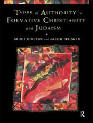 Types Of Authority In Formative Christianity And Judaism Book PDF