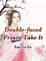 Double-faced Prince, Take It