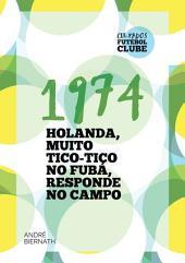 1974 Holanda, Muito Tico Tico No Fubá, Responde No Campo