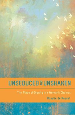 Unseduced and Unshaken