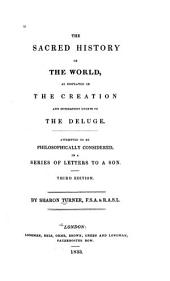 The Sacred History of the World: As Displayed in the Creation and Subsequent Events to the Deluge : Attempted to be Philosophically Considered, in a Series of Letters to a Son, Volume 1