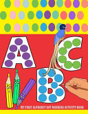 My First Alphabet Dot Markers Activity Book