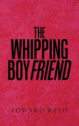 The Whipping Boyfriend
