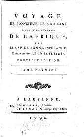 Voyage De Monsieur Le Vaillant Dans L'Intérieur De L'Afrique par Le Cap De Bonne-Espérance, Dans les Années 1780, 81, 82, 83, 84 & 85: Volume1